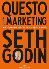 Questo è il Marketing - Seth Godin - Roi Edizioni