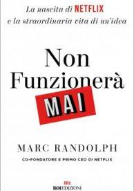 Non funzionerà mai - Marc Randolph - Roi Edizioni