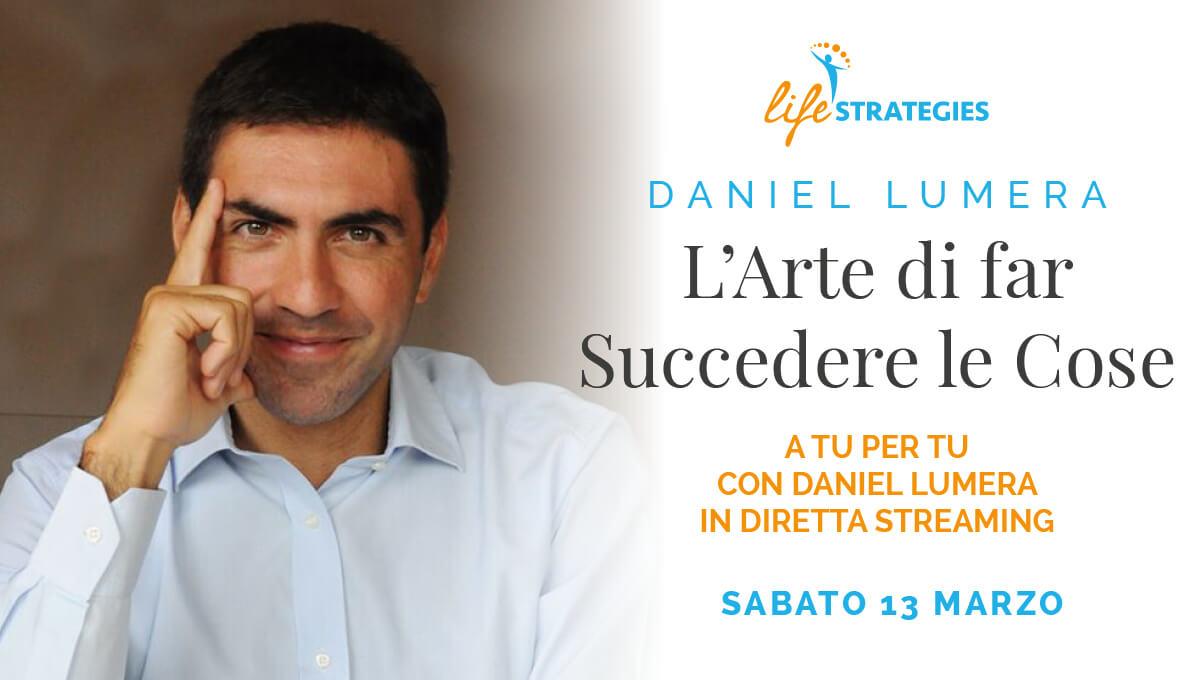 L'ARTE DI FAR SUCCEDERE LE COSE - DANIEL LUMERA